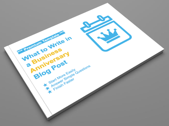 Premium Template: What to Write in a Business Anniversary Blog Post