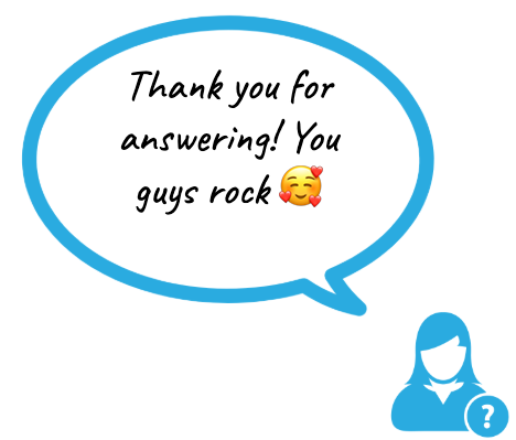 A visitor saying: Thank you for answering! You guys rock :)